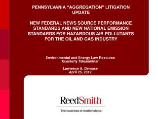 Environmental and Energy Law Resource  Quarterly Teleseminar   Lawrence A. Demase April 25, 2012