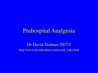 Prehospital Analgesia