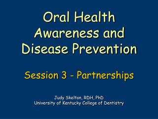 Oral Health Awareness and Disease Prevention Session 3 - Partnerships