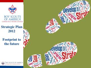 Strategic Plan 2012  Footprint to the future
