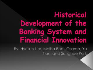 Historical Development of the Banking System and Financial Innovation