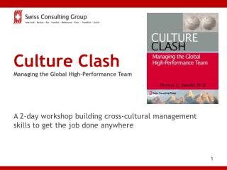Culture Clash Managing the Global High-Performance Team A 2-day workshop building cross-cultural management skills to ge