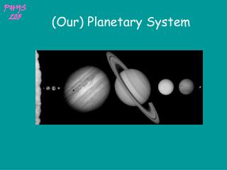 (Our) Planetary System
