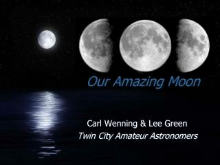 Our Amazing Moon