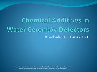 Chemical Additives in Water Cerenkov Detectors