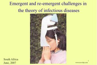 Emergent and re-emergent challenges in       		the theory of infectious diseases