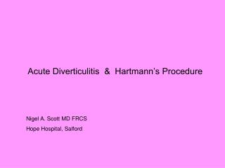 Acute Diverticulitis  &  Hartmann's Procedure