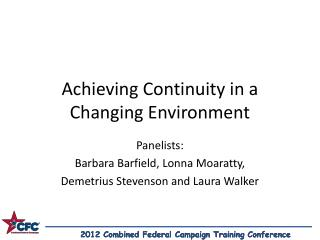 Achieving Continuity in a Changing Environment