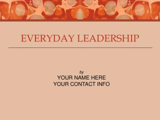 EVERYDAY LEADERSHIP