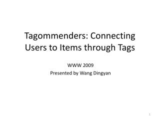 Tagommenders: Connecting Users to Items through Tags
