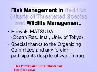 Risk Management in Red List Criteria of Threatened Species and Wildlife Management.