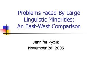 Problems Faced By Large Linguistic Minorities:  An East-West Comparison