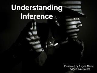 Understanding Inference