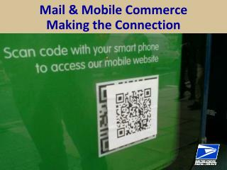 Mail & Mobile Commerce Making the Connection