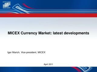 MICEX Currency Market :  latest developments