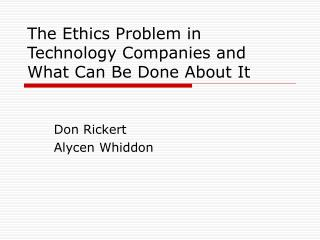 The Ethics Problem in Technology Companies and What Can Be Done About It