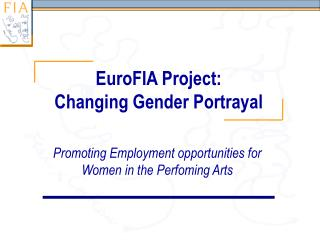 EuroFIA Project:  Changing Gender Portrayal