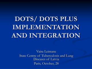 DOTS/ DOTS PLUS IMPLEMENTATION A ND INTEGRATION