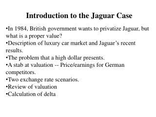 Introduction to the Jaguar Case In 1984, British government wants to privatize Jaguar, but what is a proper value?