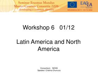 Workshop 6   01/12 Latin America and North America