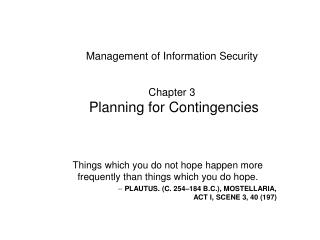 Management of Information Security Chapter 3  Planning for Contingencies