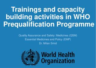 Trainings and capacity building activities in WHO  Prequalification Programme