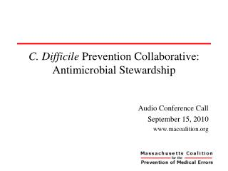 C. Difficile  Prevention Collaborative: Antimicrobial Stewardship