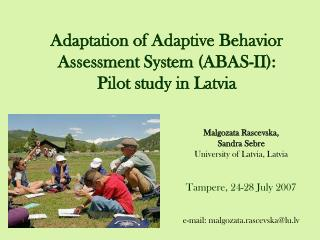 Adaptation of Adaptive Behavior Assessment System (ABAS-II):  Pilot study in Latvia