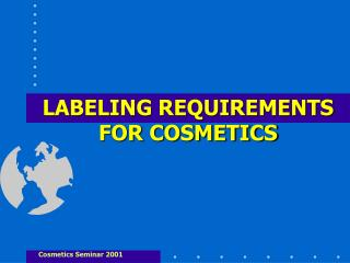 LABELING REQUIREMENTS FOR COSMETICS