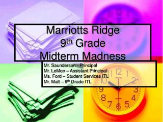 Marriotts Ridge 9 th  Grade Midterm Madness