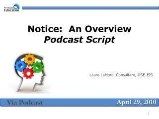 Notice:  An Overview  Podcast Script
