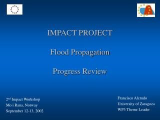 IMPACT PROJECT  Flood Propagation  Progress Review