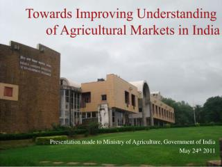 Presentation made to Ministry of Agriculture, Government of India May 24th 2011