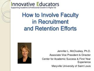 How to Involve Faculty  in Recruitment  and Retention Efforts
