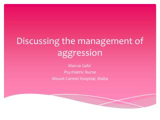Discussing the management of aggression