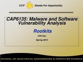 CAP6135: Malware and Software Vulnerability Analysis   Rootkits Cliff Zou Spring 2012