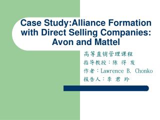 Case Study:Alliance Formation with Direct Selling Companies: Avon and Mattel