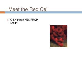 Meet the Red Cell