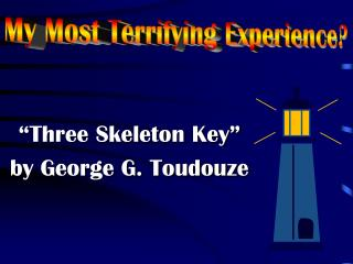 """Three Skeleton Key"" by George G. Toudouze"