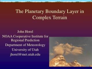 The Planetary Boundary Layer in Complex Terrain