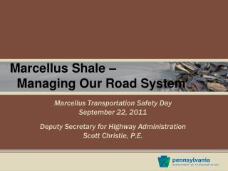 Marcellus Shale –    Managing Our Road System