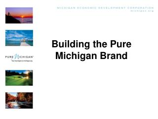 Building the Pure Michigan Brand