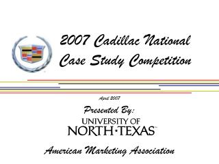 2007 Cadillac National Case Study Competition