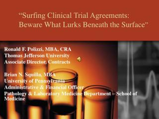 Surfing Clinical Trial Agreements:  Beware What Lurks Beneath the Surface