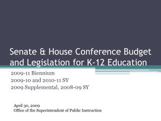Senate  House Conference Budget and Legislation for K-12 Education