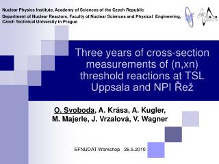 Three years of cross-section measurements of n,xn threshold reactions at TSL Uppsala and NPI Re