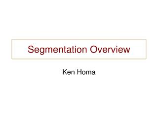 Segmentation Overview