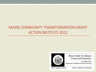 Maine Community transformation Grant Action Institute 2012