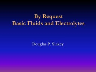 By Request Basic Fluids and Electrolytes
