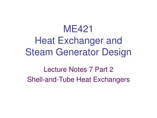 ME421 Heat Exchanger and Steam Generator Design
